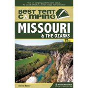 Best Tent Camping: Best Tent Camping: Missouri and the Ozarks: Your Car-Camping Guide to Scenic Beauty, the Sounds of Nature, and an Escape from Civilization (Hardcover)