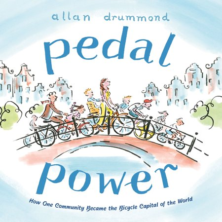 Pedal Power : How One Community Became the Bicycle Capital of the World