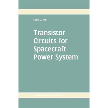 Transistor Circuits for Spacecraft Power System - -