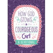 How God Grows a Courageous Girl : A Devotional