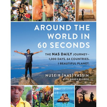 Around the World in 60 Seconds : The NAS Daily Journey--1,000 Days. 64 Countries. 1 Beautiful (Nas Everybody Wants To Rule The World)