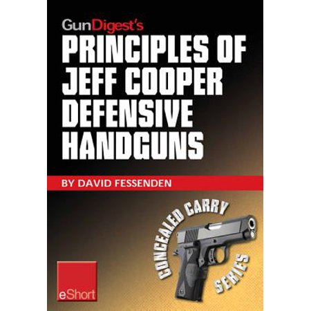 Gun Digest's Principles of Jeff Cooper Defensive Handguns eShort -