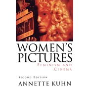 Women's Pictures : Feminism and Cinema