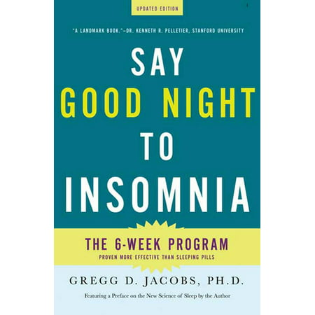 Say Good Night to Insomnia : The Six-Week, Drug-Free Program Developed At Harvard Medical