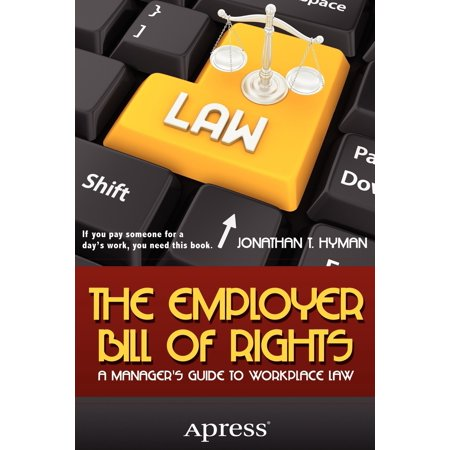 The Employer Bill of Rights : A Manager's Guide to Workplace (Guiding Principles On Business And Human Rights)
