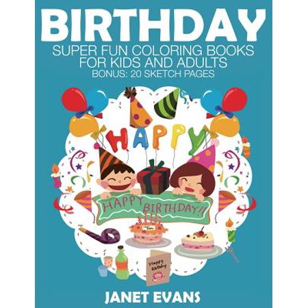 Birthday : Super Fun Coloring Books for Kids and - Fun Coloring Pages For Adults