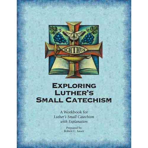 Exploring Luther's Small Catechism