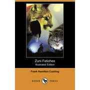Zuni Fetiches (Illustrated Edition) (Dodo Press)