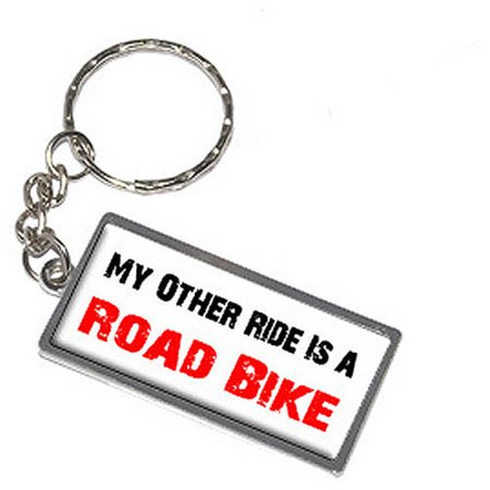 My Other Ride Vehicle Car Is A Road Bike Keychain Key Chain Ring