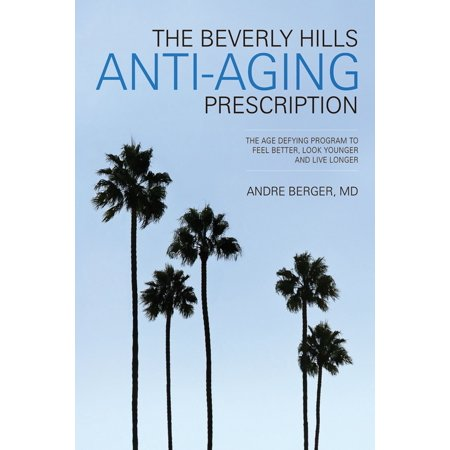 The Beverly Hills Anti-Aging Presecription -