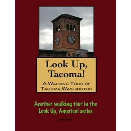 Look Up, Tacoma! A Walking Tour of Tacoma, Washington - eBook