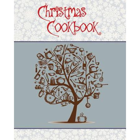 Christmas Cookbook : A Great Gift Idea for the Holidays!!! Make a Family Cookbook to Give as a Present - 100 Recipes, Organizer, Conversion Tables and More!!! (8 X 10 Inches / White)