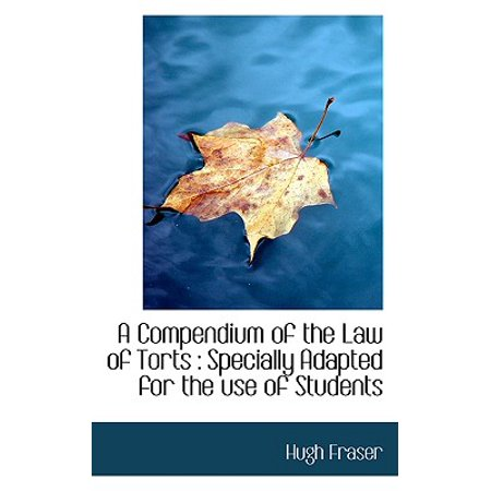A Compendium of the Law of Torts : Specially Adapted for the Use of Students