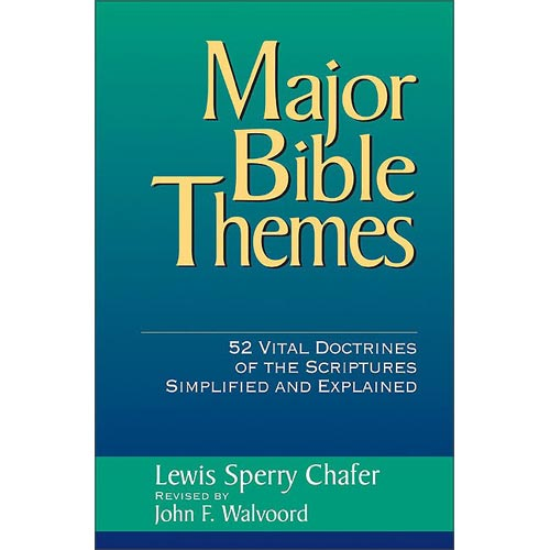 Major Bible Themes: Fifty Two Vital Doctrines of the Scripture Simplified and Explained