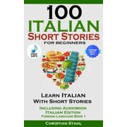 100 Italian Short Stories for Beginners Learn Italian with Stories Including Audiobook - eBook