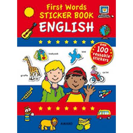 First Words Sticker Book - English : Packed with Over 100 Reusable Stickers and More Than 200