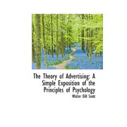 The Theory of Advertising : A Simple Exposition of the Principles of Psychology