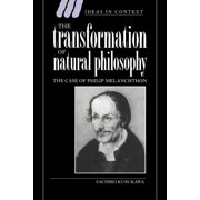 Ideas in Context: The Transformation of Natural Philosophy : The Case of Philip Melanchthon (Series #34) (Paperback)