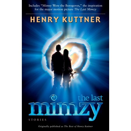 The Last Mimzy : And Other Stories Originally published as The Best of Henry