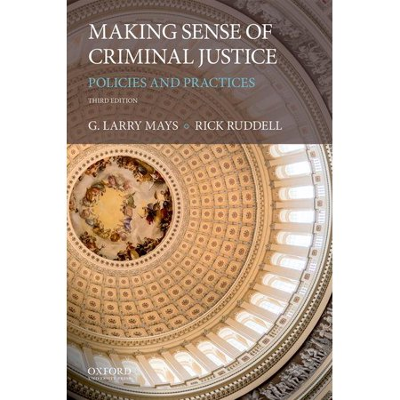 Making Sense of Criminal Justice : Policies and