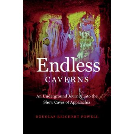 Endless Caverns : An Underground Journey Into the Show Caves of Appalachia](Halloween Underground Tour)