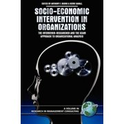 Socio-Economic Intervention in Organizations: The Intervener-Researcher and the Seam Approach to Organizational Analysis (PB)