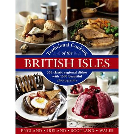 Traditional Cooking of the British Isles: England, Ireland, Scotland and Wales : 360 Classic Regional Dishes with 1500 Beautiful Photographs](Irish Halloween Cooking)