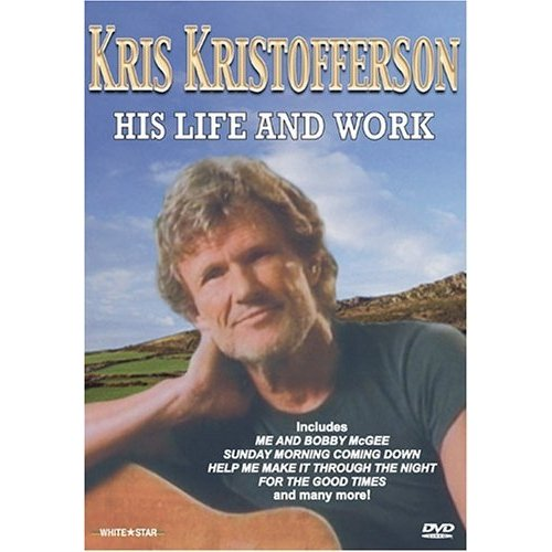 Kris Kristofferson: His Life And Work
