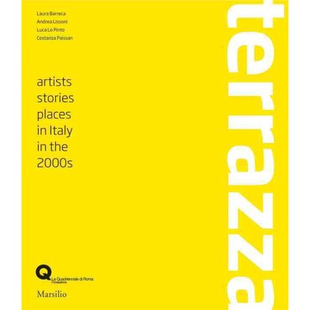 Terrazza: Artists, Histories, Places in Italy in the 2000s