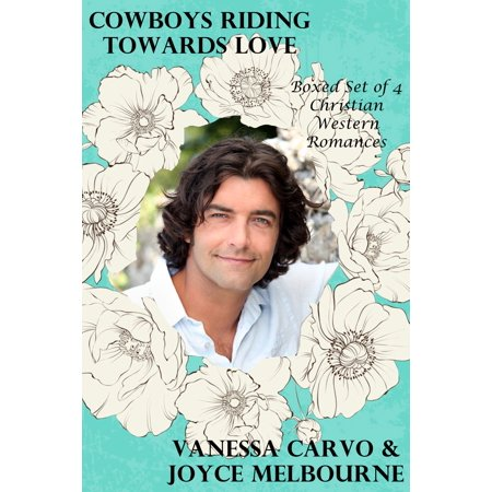 Cowboys Riding Towards Love (Boxed Set of 4 Christian Western Romances) - eBook ()