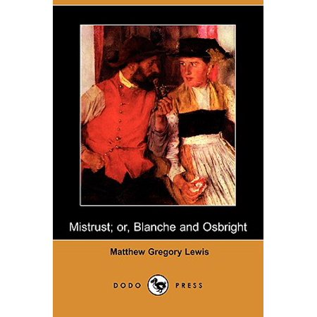 Mistrust; Or, Blanche and Osbright (Dodo Press) (Best Of Blanche Devereaux)