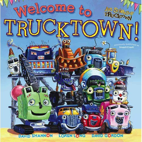 Welcome to Trucktown! (Part of Jon Scieszka's Trucktown) By Jon Scieszka