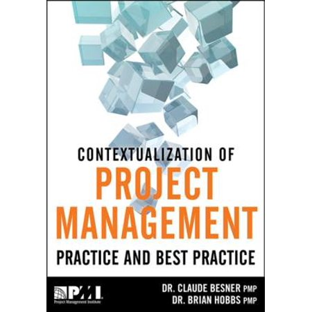 Contextualization of Project Management Practice and Best Practice -