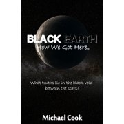 Black Earth: How We Got Here (Paperback)