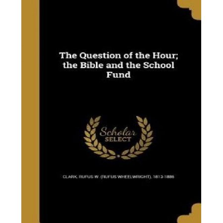 The Question of the Hour; The Bible and the School Fund - image 1 of 1