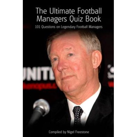 The Ultimate Football Managers Quiz Book - eBook