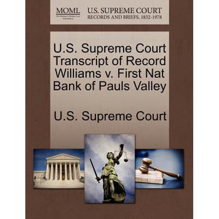 U S  Supreme Court Transcript Of Record Williams V  First Nat Bank Of Pauls Valley