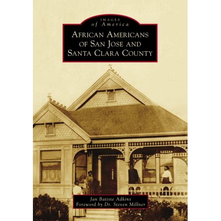 Images of America: African Americans of San Jose and Santa Clara County (Paperback) - Party America San Jose