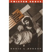 Twisted Cross : The German Christian Movement in the Third Reich