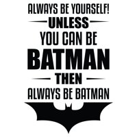 "DIY Batman Quotes Wall Decal | 15"" x 20"" Stick And Peel DC Justice League Superhero Home Decor Kids Bedroom Vinyl Decoration Sticker - Always Be Yourself Unless You Can Be Batman Then Always Be Batman"