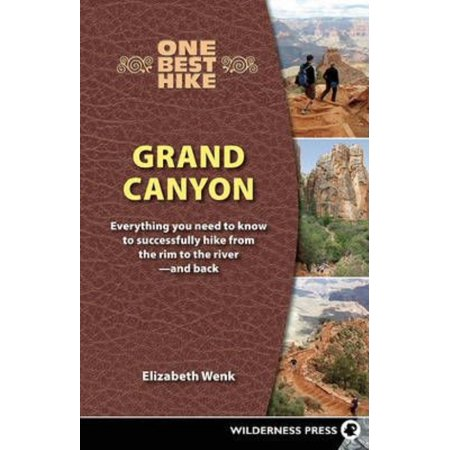 One Best Hike Grand Canyon  Everything You Need To Know To Successfully Hike From The Rim To The River   And Back