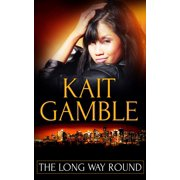 The Long Way Round: A Box Set - eBook