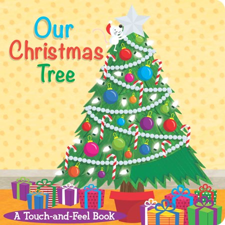 Our Christmas Tree : A Touch-and-Feel Book
