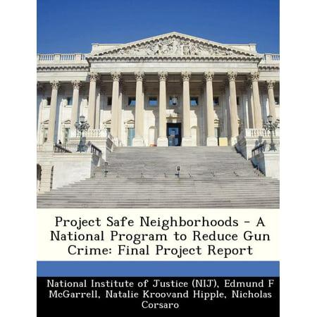 Project Safe Neighborhoods - A National Program to Reduce Gun Crime : Final Project Report