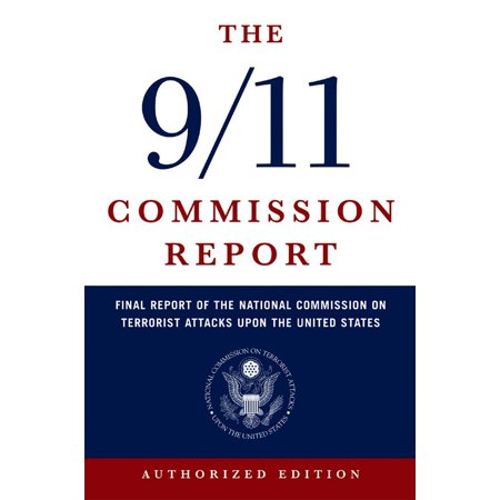 The 9/11 Commission Report : Final Report of the National Commission on Terrorist Attacks Upon the United