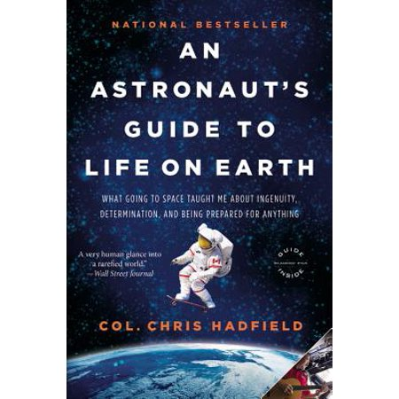 An Astronaut's Guide to Life on Earth - eBook (Chris Hadfield Guide To Life On Earth)