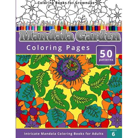Coloring Books for Grownups : Mandala Garden Coloring Pages: Intricate Mandala Coloring Books for Adults - Coloring Page For Adults
