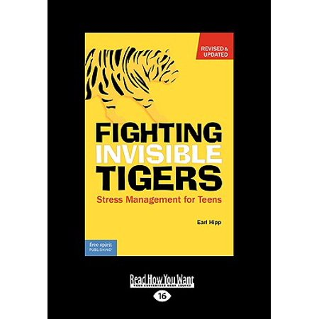 Fighting Invisible Tigers : Stress Management for Teens (Easyread Large - Fighting Tigers