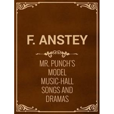Mr. Punch's Model Music-Hall Songs And Dramas - eBook - Halloween Mr Sandman Song