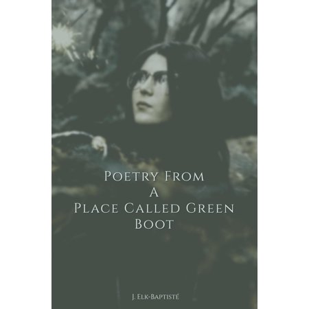 Poetry From A Place Called Green Boot - eBook